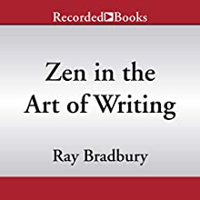 Zen in the Art of Writing Audiobook by Ray Bradbury Narrated by Jim Frangione