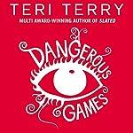 Dangerous Games | Teri Terry