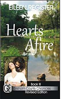 Hearts Afire (Grisholm County Chronicles Book 3) by [Register, Eileen]
