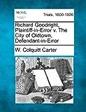 Richard Goodright, Plaintiff-In-Error V. the City of Oldtown, Defendant-in-Error, W. Colquitt Carter, 1275110339