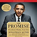 The Promise: President Obama, Year One Audiobook by Jonathan Alter Narrated by Jonathan Alter