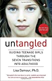 img - for Untangled: Guiding Teenage Girls Through the Seven Transitions into Adulthood book / textbook / text book