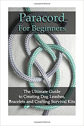 Paracord For Beginners: The Ultimate Guide to Creating Dog