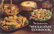 The Quaker Oats Wholegrain Cookbook –…