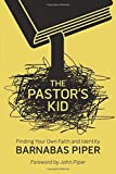 The Pastor's Kid: Finding Your Own Faith and Identity by Barnabas Piper (28-Sep-2014) Paperback