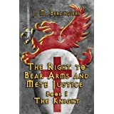 The Right to Bear Arms and Mete Justice: Book I: The Knight by Joseph Mario Berlingieri (2008-01-07)