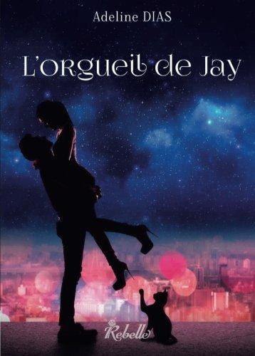 La confrérie des chats de gouttière: L'orgueil de Jay (Volume 1) (French Edition)