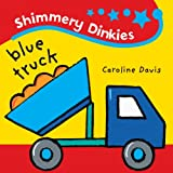 Shimmery Dinkies: Blue Truck