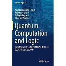 Quantum Computation and Logic: How Quantum Computers Have Inspired Logical Investigations