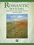 Romantic Sketches, Book 1: 12 Delightful Solos in Romantic Style for Early Intermediate Piano