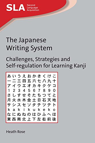 The Japanese Writing System: Challenges, Strategies and Self-Regulation for Learning Kanji (Second Language Acquisition)