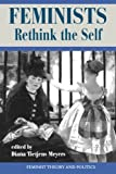 Feminists Rethink the Self (Feminist Theory and Politics Series)