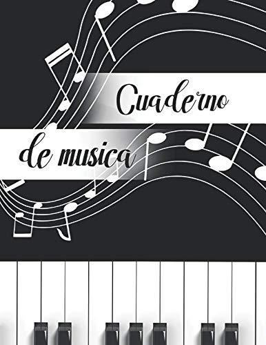 (Cuaderno de Musica: Libreta de Pentagrama Pautado para Notas de Musica para Piano, A4 8.5 x 11 in (Spanish Edition))