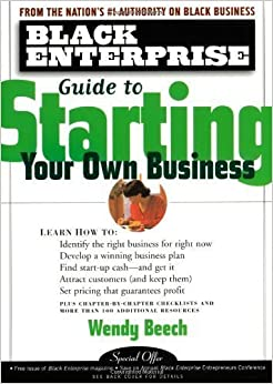 Book Black Enterprise Guide to Starting Your Own Business (Black Enterprise Books) by Beech, Wendy (1999)