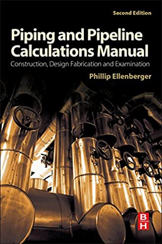 piping and pipeline calculations manual construction design rh amazon com piping and pipeline calculations manual construction design fabrication piping and pipeline calculations manual phillip ellenberger pdf