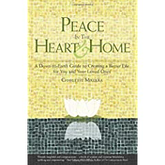 Learn more about the book, Peace in the Heart and Home: A Down-to-Earth Guide for Creating a Better Life