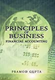 Principles of Business Financial Accounting, Pramod Gupta, 1477267743