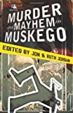 Murder and Mayhem in Muskego, Jon & Ruth Jordan, 193749537X