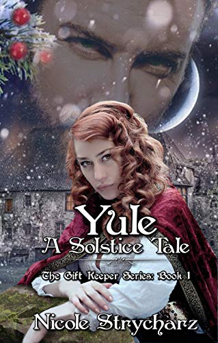 Yule A Solstice Tale (The Gift Keeper Series Book 1) by [Strycharz, Nicole]