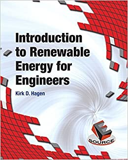 Introduction to Renewable Energy for Engineers by Kirk D. Hagen (2015-08-06)