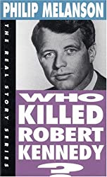 Who Killed Robert Kennedy? (The Real Story Series)
