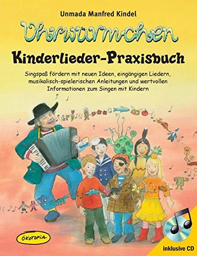 Ohrwürmchen - Kinderlieder-Praxisbuch (Buch inkl. CD)