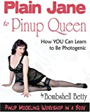 Plain Jane to Pinup Queen, Bombshell Betty, 0981647405