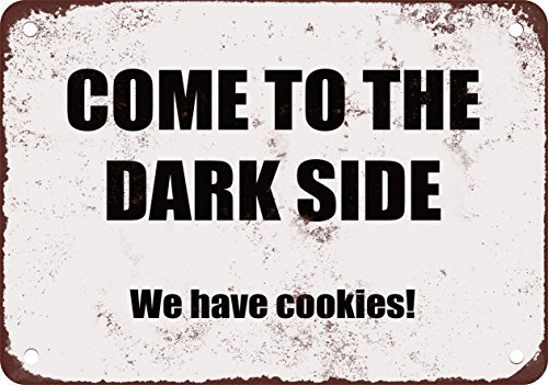 Come to the Dark Side. We Have Cookies. Funny Metal Tin Sign 7X10 Inches