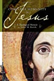 Complete Humanity in Jesus, John M. Keith, 1603060472