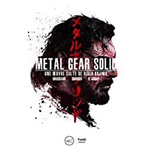 Metal Gear Solid: Une œuvre culte de Hideo Kojima (Sagas) (French Edition)