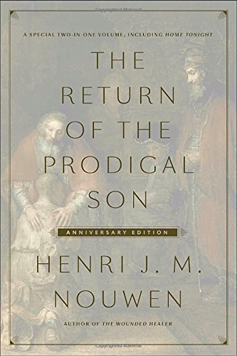 The Return of the Prodigal Son Anniversary Edition: A Special Two-in-One Volume, including Home Tonight