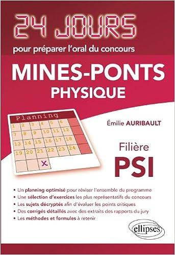 Livres gratuits en ligne Physique 24 Jours pour Préparer l'Oral du Concours Mines-Ponts Filiere Psi pdf, epub
