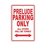 """HONDA PRELUDE Parking Only All Others Will Be Towed Ridiculous Funny Novelty Garage Aluminum 12""""x18"""" Sign Plate"""