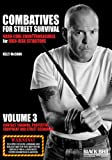 Combatives for Street Survival - Volume 3: Contact Training, Protective Equipment and Street Scenarios