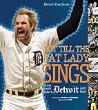Not Till the Fat Lady Sings, Detroit Free Press Staff, 1572438940