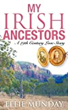 The Irish Ancestors, Effie Munday, 1742841007