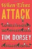 When Elves Attack, Tim Dorsey, 0062092847