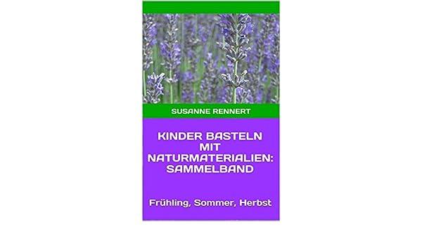 Kinder Basteln Mit Naturmaterialien Sammelband Frühling