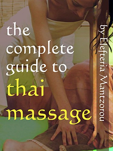 The Complete Guide to Thai Massage (Massage Video)