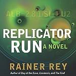 Replicator Run | Rainer Rey