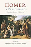 Homer in Performance: Rhapsodes, Narrators, and Characters (Hardcover) [Pre-order 13-08-2018]