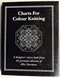 Charts for Colour Knitting a Designer's Source Book From the Personal Collection of Alice Starmore