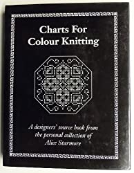 Charts For Colour Knitting - A Designer's Source Book From The Personal Collection Of Alice Starmore