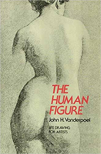 The Human Figure (Dover Anatomy for Artists): John H. Vanderpoel ...