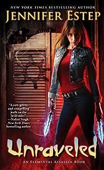 Unraveled (Elemental Assassin Book 15) by [Estep, Jennifer]