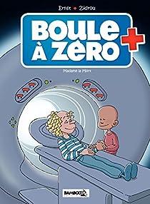 Boule à zéro, tome 4 : Madame La Mort par Zidrou