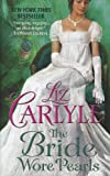 The Bride Wore Pearls, Liz Carlyle, 1410452808