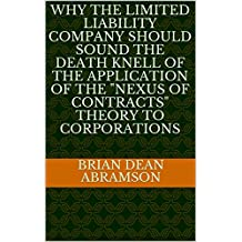 Why the Limited Liability Company Should Sound the Death Knell of the Application of the Nexus of Contracts Theory to Corporations