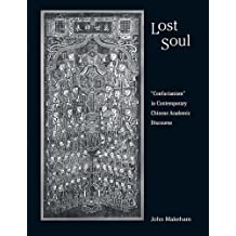"Lost Soul: ""Confucianism"" in Contemporary Chinese Academic Discourse"