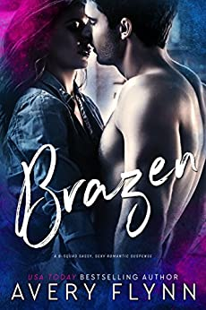 Brazen: B-Squad Book 1 by [Flynn, Avery]